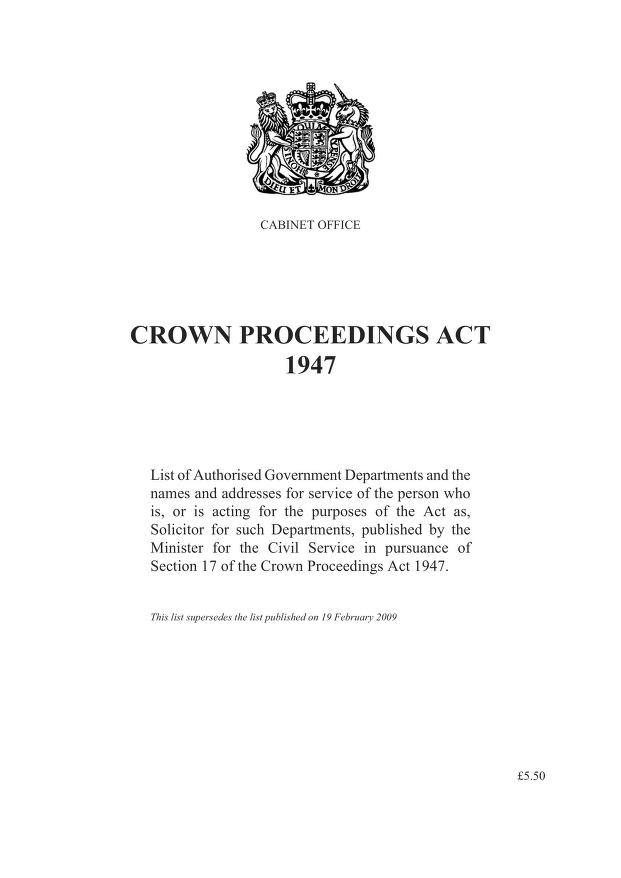 Cabinet Office - Crown Proceedings Act 1947: list of authorised government departments and the names and addresses for service of the person who is, or is acting for the purposes of the act as, solicitor for such departments, published by the Minister for the Civil Service in pursuance of section 17 of the Crown Proceedings Act 1947