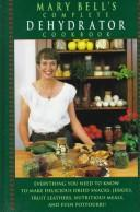 Download Mary Bell's Complete Dehydrator Cookbook