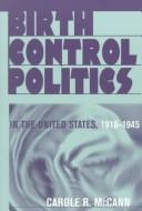 Birth control politics in the United States, 1916-1945