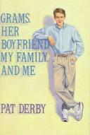Grams, her boyfriend, my family, and me by Pat Derby