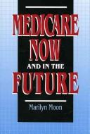 Download Medicare now and in the future