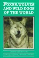 Download Foxes, wolves, and wild dogs of the world