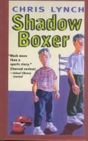 Shadow boxer by Chris Lynch, Chris Lynch