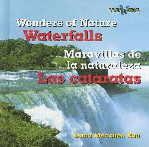 Waterfalls/Las Cataratas (Wonders of Nature/Maravillas De La Naturaleza) by Dana Meachen Rau