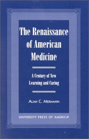 Download The Renaissance of American Medicine