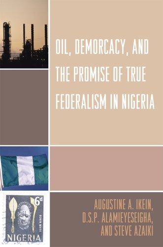 Download Oil, Democracy and the Promise of True Federalism in Nigeria