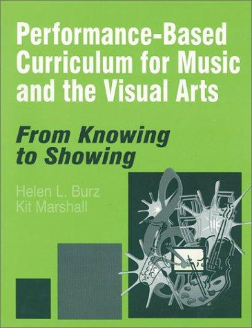 Performance-Based Curriculum for Music and the Visual Arts
