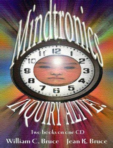 Mindtronics! and Inquiry Alive! by William C. Bruce, Jean K. Bruce