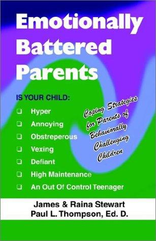 Emotionally Battered Parents by James Stewart, Paul L. Thompson, Raina Stewart