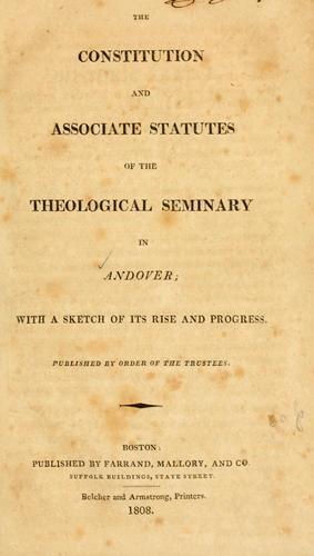 The Constitution and Associate Statutes of the Theological Seminary in Andover
