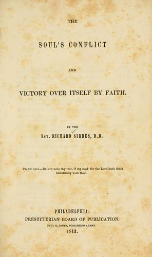 The soul's conflict and victory over itself by faith