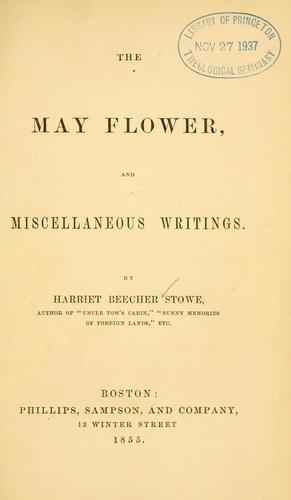 The May flower, and miscellaneous writings.