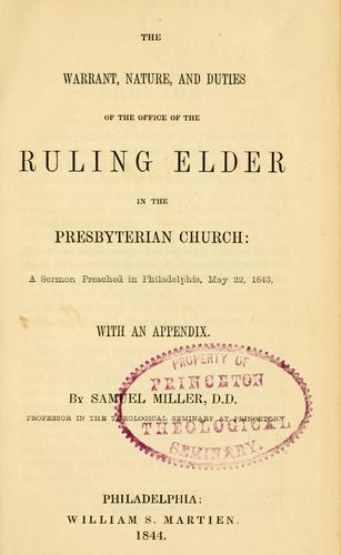 An essay on the warrant, nature, and duties of the office of the ruling elder in the Presbyterian Church