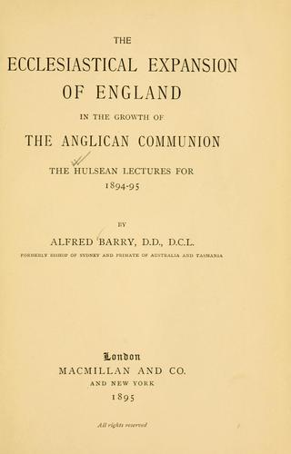 Download The ecclesiastical expansion of England in the growth of the Anglican Communion