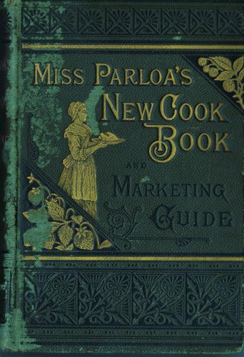 Download Miss Parloa's new cook book and marketing guide