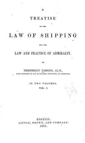 Download A treatise on the law of shipping and the law and practice of admiralty.