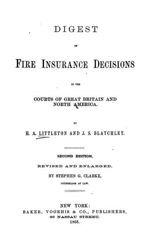 Digest of fire insurance decisions in the courts of Great Britain and North America.