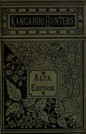 Cover of: The Kangaroo hunters, or, Adventures in the bush | Anne Bowman