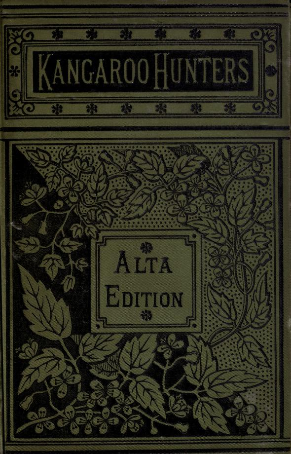 The Kangaroo hunters, or, Adventures in the bush by Anne Bowman