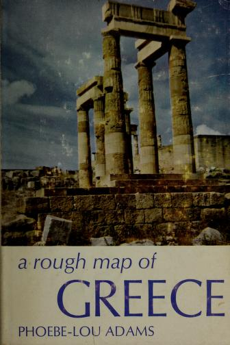 Cover of: A rough map of Greece. | Phoebe Lou Adams