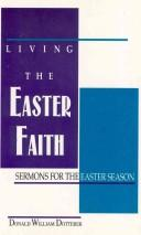 Living the Easter faith by Donald William Dotterer
