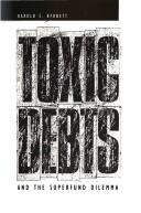Toxic debts and the Superfund dilemma by Harold C. Barnett
