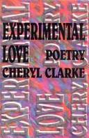 Experimental love by Cheryl Clarke
