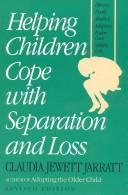 Helping children cope with separation and loss by Claudia Jewett Jarratt