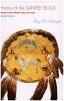 History of the Santee Sioux by Roy Willard Meyer