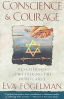 Conscience & courage by Eva Fogelman