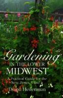 Gardening in the lower Midwest by Diane Heilenman