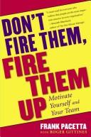 Don't fire them, fire them up by Frank Pacetta