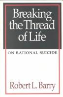 Breaking the thread of life by Robert Laurence Barry