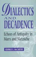 Dialectics and decadence by George E. McCarthy