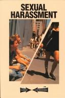 Sexual harassment by Carol Wekesser, senior editor ; Karin L. Swisher, book editor ; Christina Pierce, assistant editor.