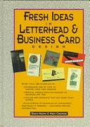 Fresh ideas in letterhead & business card design by [compiled] by Diana Martin & Mary Cropper.