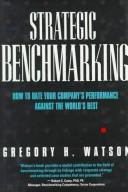 Strategic benchmarking by Gregory H. Watson