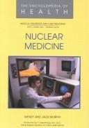 Nuclear medicine by Wendy B. Murphy