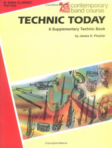 Technic Today, part 1 Bb Bass Clarinet (Contemporary Band Course) by James Ployhar