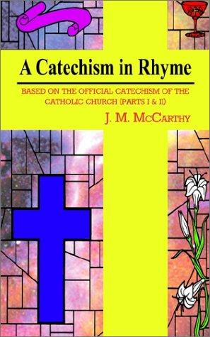 A Catechism in Rhyme by J. M. McCarthy