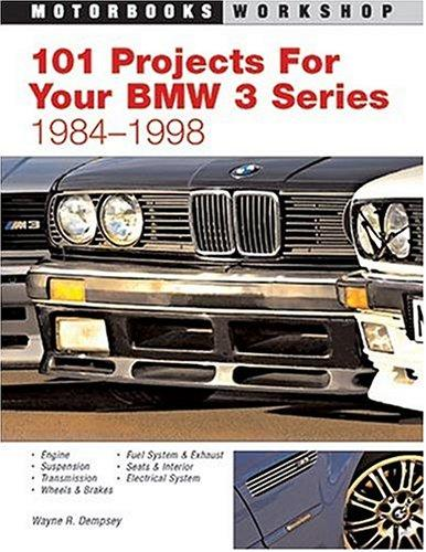 101 Performance Projects For Your Bmw 3-series 1984-1998 by Wayne R. Dempsey