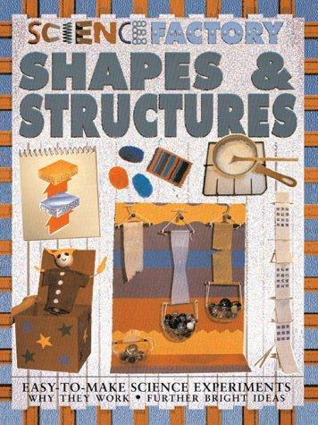 Shapes And Structures (Science Factory)