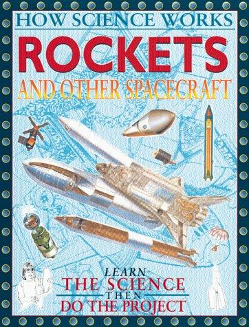 Rockets And Other Spacecraft (How Science Works) by John Farndon