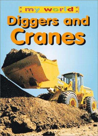 Diggers And Cranes (My World)