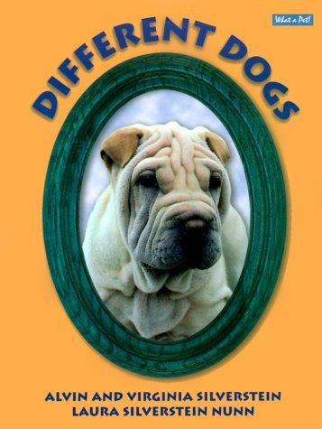 Different Dogs (What a Pet! Series) by Alvin Silverstein