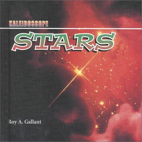 Stars (Kaleidoscope: Space) by Roy A. Gallant