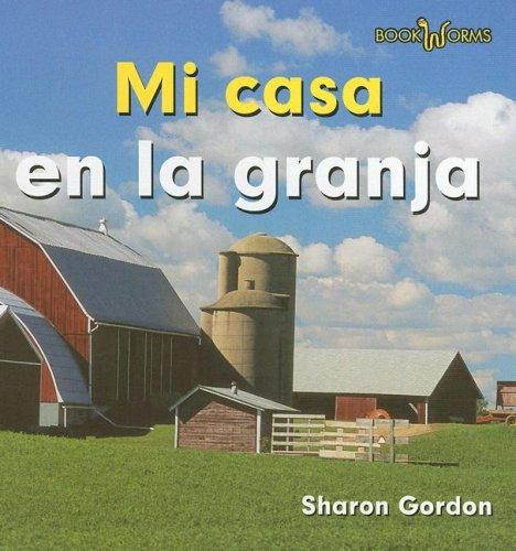 Mi Casa En La Granja/ at Home on the Farm (Bookworms)