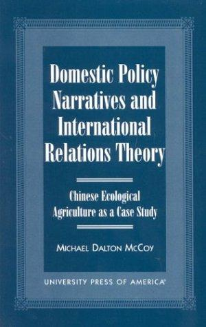 Domestic Policy Narratives and International Relations Theory by Michael Dalton McCoy