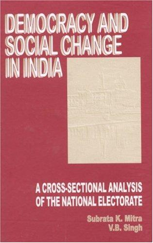 Democracy and Social Change in India by Subrata K. Mitra, V B Singh