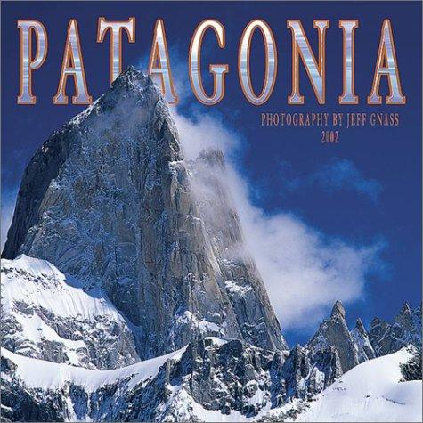 Patagonia 2002 Wall Calendar by Jeff Gnass